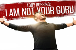 Tony Robbins Netflix Documentary - I Am Not Your Guru!